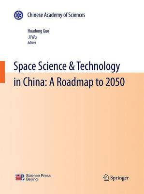 Space Science & Technology in China: A Roadmap to 2050 (Paperback)