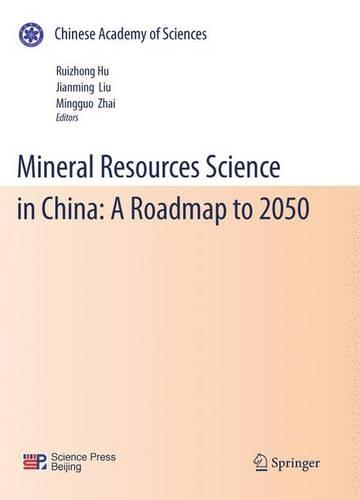 Mineral Resources Science and Technology in China: A Roadmap to 2050 (Paperback)