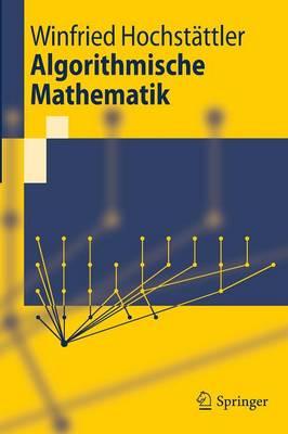Algorithmische Mathematik - Springer-Lehrbuch (Paperback)