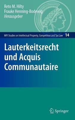 Lauterkeitsrecht Und Acquis Communautaire (Hardback)