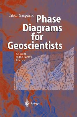 Phase Diagrams for Geoscientists: An Atlas of the Earth's Interior (Paperback)