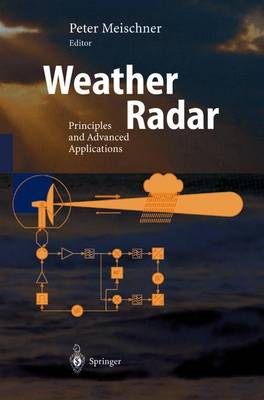 Weather Radar: Principles and Advanced Applications - Physics of Earth and Space Environments (Paperback)