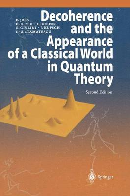 Decoherence and the Appearance of a Classical World in Quantum Theory (Paperback)