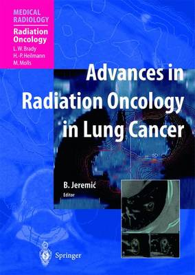 Advances in Radiation Oncology in Lung Cancer - Medical Radiology (Paperback)