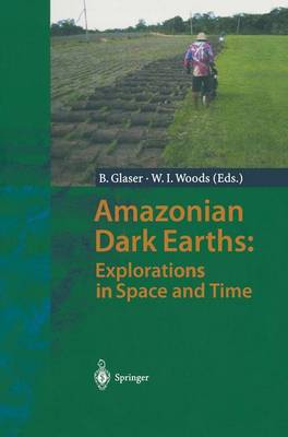 Amazonian Dark Earths: Explorations in Space and Time (Paperback)