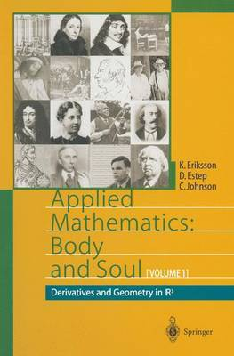 Applied Mathematics: Body and Soul: Volume 1: Derivatives and Geometry in IR3 (Paperback)