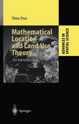 Mathematical Location and Land Use Theory: An Introduction - Advances in Spatial Science (Paperback)