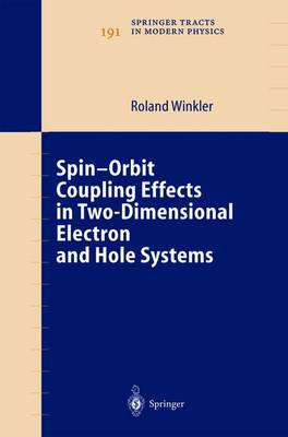 Spin-orbit Coupling Effects in Two-Dimensional Electron and Hole Systems - Springer Tracts in Modern Physics 191 (Paperback)