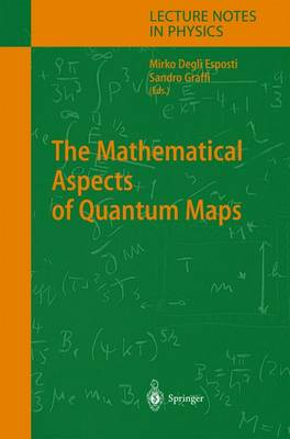 The Mathematical Aspects of Quantum Maps - Lecture Notes in Physics 618 (Paperback)
