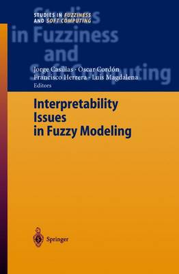 Interpretability Issues in Fuzzy Modeling - Studies in Fuzziness and Soft Computing 128 (Paperback)