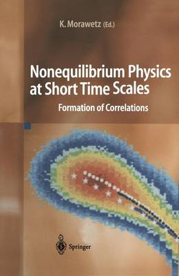Nonequilibrium Physics at Short Time Scales: Formation of Correlations (Paperback)