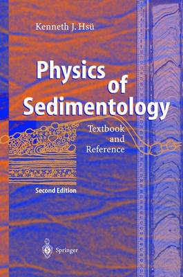 Physics of Sedimentology: Textbook and Reference (Paperback)