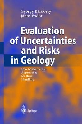 Evaluation of Uncertainties and Risks in Geology: New Mathematical Approaches for their Handling (Paperback)