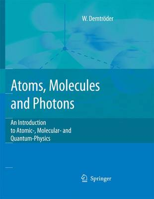 Atoms, Molecules and Photons (Paperback)