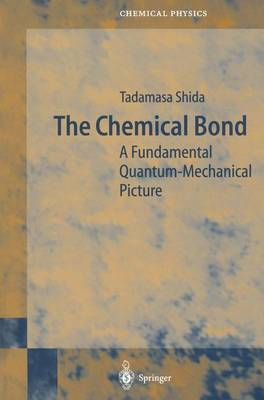 The Chemical Bond: A Fundamental Quantum-Mechanical Picture - Springer Series in Chemical Physics 76 (Paperback)
