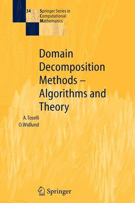 Domain Decomposition Methods - Algorithms and Theory - Springer Series in Computational Mathematics 34 (Paperback)