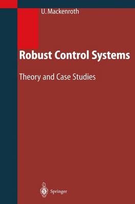 Robust Control Systems: Theory and Case Studies (Paperback)