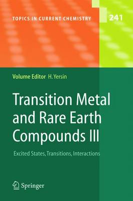 Transition Metal and Rare Earth Compounds III: Excited States, Transitions, Interactions - Topics in Current Chemistry 241 (Paperback)