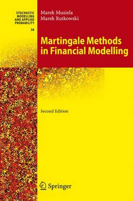 Martingale Methods in Financial Modelling - Stochastic Modelling and Applied Probability 36 (Paperback)