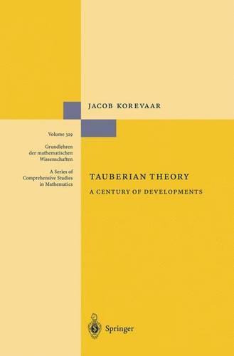 Tauberian Theory: A Century of Developments - Grundlehren der mathematischen Wissenschaften 329 (Paperback)
