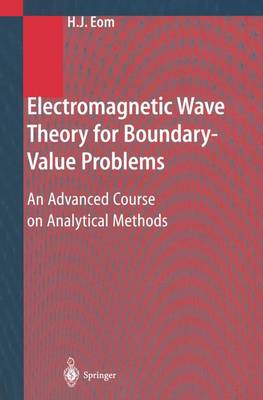 Electromagnetic Wave Theory for Boundary-Value Problems: An Advanced Course on Analytical Methods (Paperback)