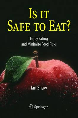 Is it Safe to Eat?: Enjoy Eating and Minimize Food Risks (Paperback)