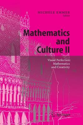 Mathematics and Culture II: Visual Perfection: Mathematics and Creativity (Paperback)