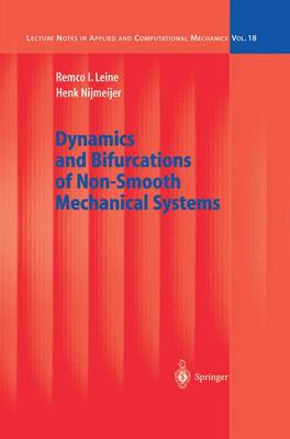 Dynamics and Bifurcations of Non-Smooth Mechanical Systems - Lecture Notes in Applied and Computational Mechanics 18 (Paperback)