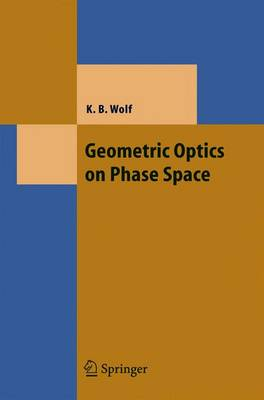Geometric Optics on Phase Space - Theoretical and Mathematical Physics (Paperback)
