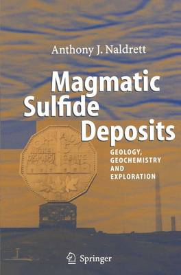Magmatic Sulfide Deposits: Geology, Geochemistry and Exploration (Paperback)