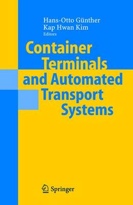 Container Terminals and Automated Transport Systems: Logistics Control Issues and Quantitative Decision Support (Paperback)