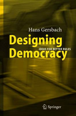 Designing Democracy: Ideas for Better Rules (Paperback)