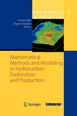 Mathematical Methods and Modelling in Hydrocarbon Exploration and Production - Mathematics in Industry 7 (Paperback)
