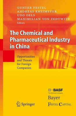The Chemical and Pharmaceutical Industry in China: Opportunities and Threats for Foreign Companies (Paperback)