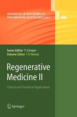Regenerative Medicine II: Clinical and Preclinical Applications - Advances in Biochemical Engineering/Biotechnology 94 (Paperback)