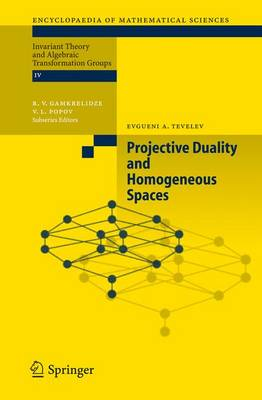Projective Duality and Homogeneous Spaces - Encyclopaedia of Mathematical Sciences 133 (Paperback)