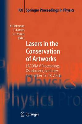 Lasers in the Conservation of Artworks: LACONA V Proceedings, Osnabruck, Germany, Sept. 15-18, 2003 - Springer Proceedings in Physics 100 (Paperback)
