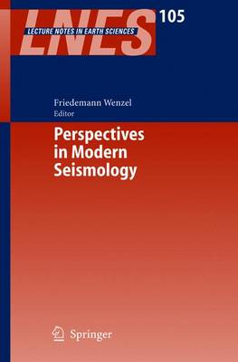 Perspectives in Modern Seismology - Lecture Notes in Earth Sciences 105 (Paperback)