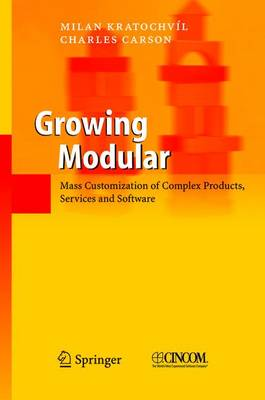 Growing Modular: Mass Customization of Complex Products, Services and Software (Paperback)