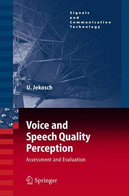 Voice and Speech Quality Perception: Assessment and Evaluation - Signals and Communication Technology (Paperback)