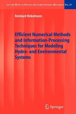Efficient Numerical Methods and Information-Processing Techniques for Modeling Hydro- and Environmental Systems - Lecture Notes in Applied and Computational Mechanics 21 (Paperback)