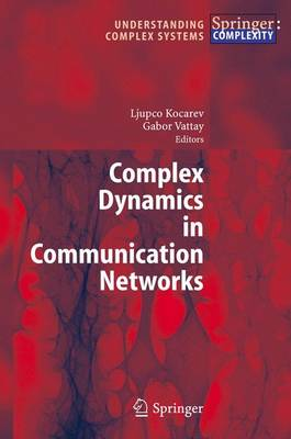 Complex Dynamics in Communication Networks - Understanding Complex Systems (Paperback)