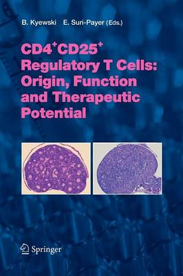 CD4+CD25+ Regulatory T Cells: Origin, Function and Therapeutic Potential - Current Topics in Microbiology and Immunology 293 (Paperback)