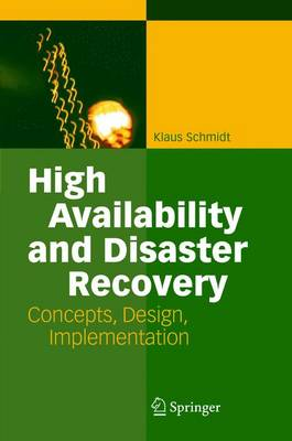 High Availability and Disaster Recovery: Concepts, Design, Implementation (Paperback)