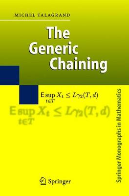 The Generic Chaining: Upper and Lower Bounds of Stochastic Processes - Springer Monographs in Mathematics (Paperback)