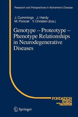 Genotype - Proteotype - Phenotype Relationships in Neurodegenerative Diseases - Research and Perspectives in Alzheimer's Disease (Paperback)