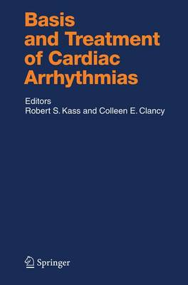 Basis and Treatment of Cardiac Arrhythmias - Handbook of Experimental Pharmacology 171 (Paperback)