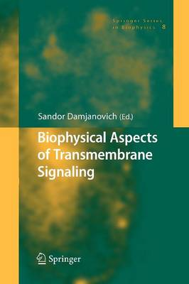 Biophysical Aspects of Transmembrane Signaling - Springer Series in Biophysics 8 (Paperback)