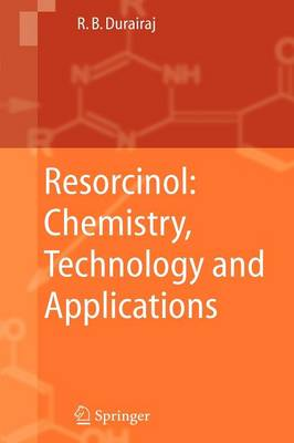 Resorcinol: Chemistry, Technology and Applications (Paperback)