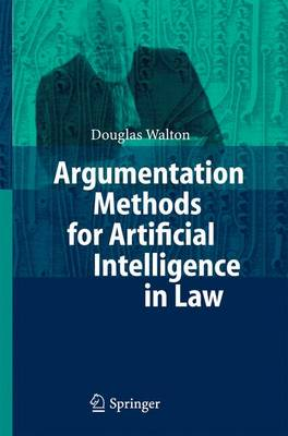Argumentation Methods for Artificial Intelligence in Law (Paperback)